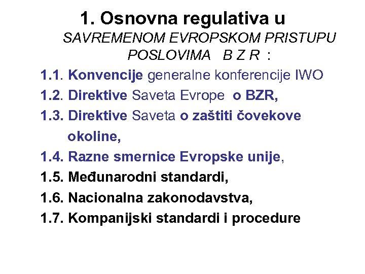 1. Osnovna regulativa u SAVREMENOM EVROPSKOM PRISTUPU POSLOVIMA B Z R : 1. 1.