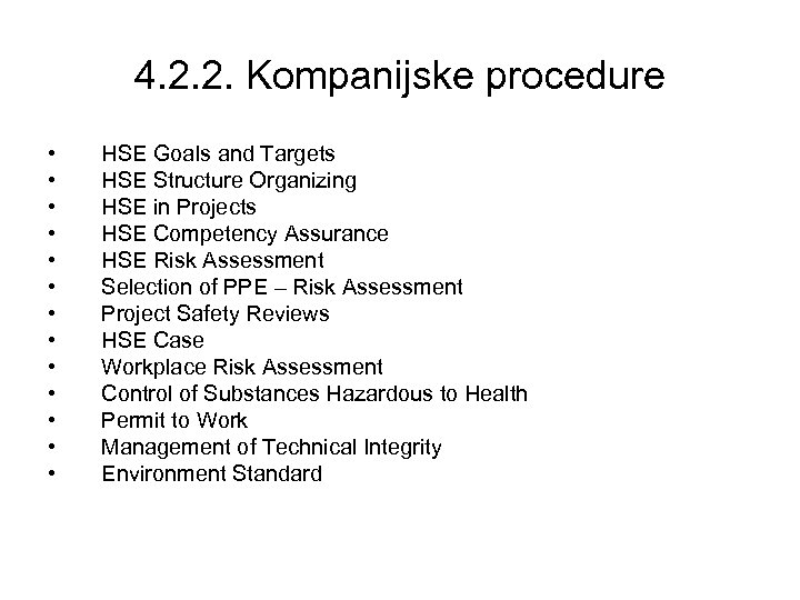 4. 2. 2. Kompanijske procedure • • • • HSE Goals and Targets HSE