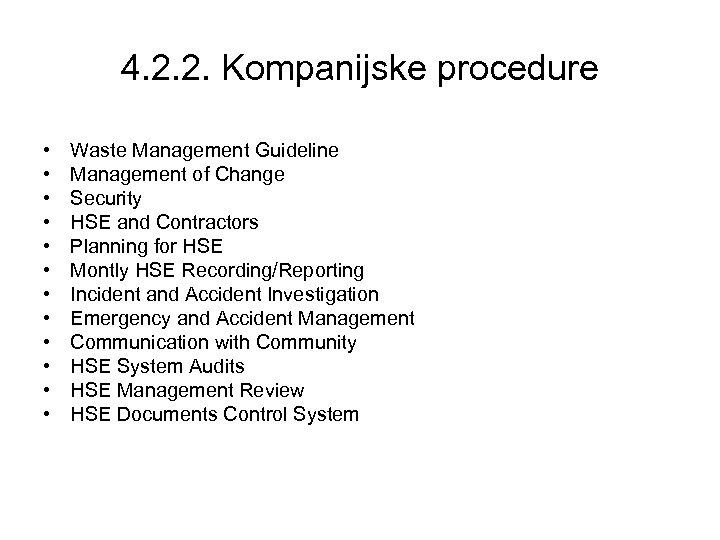 4. 2. 2. Kompanijske procedure • • • Waste Management Guideline Management of Change