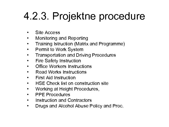 4. 2. 3. Projektne procedure • • • • Site Access Monitoring and Reporting