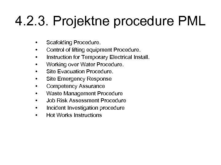 4. 2. 3. Projektne procedure PML • • • Scafolding Procedure. Control of lifting