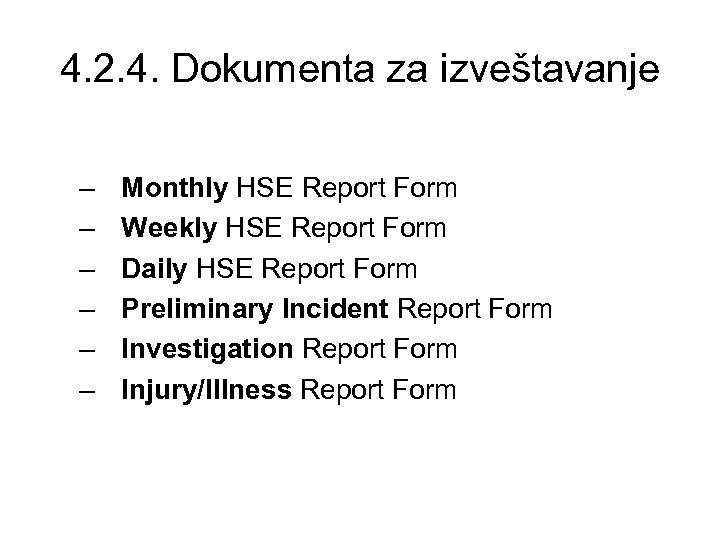 4. 2. 4. Dokumenta za izveštavanje – – – Monthly HSE Report Form Weekly