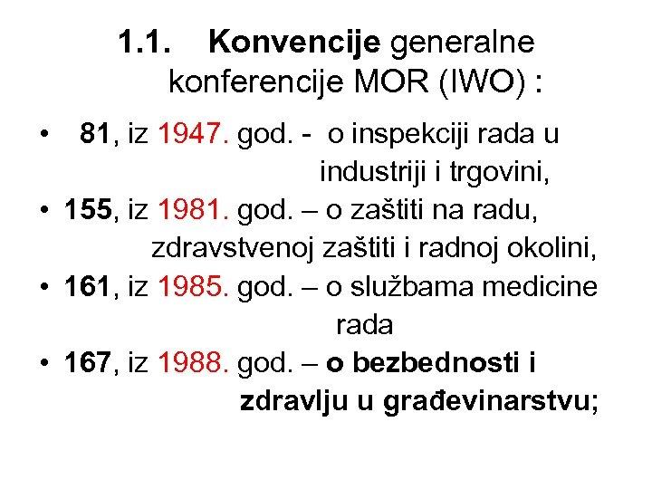 1. 1. Konvencije generalne konferencije MOR (IWO) : • 81, iz 1947. god. -