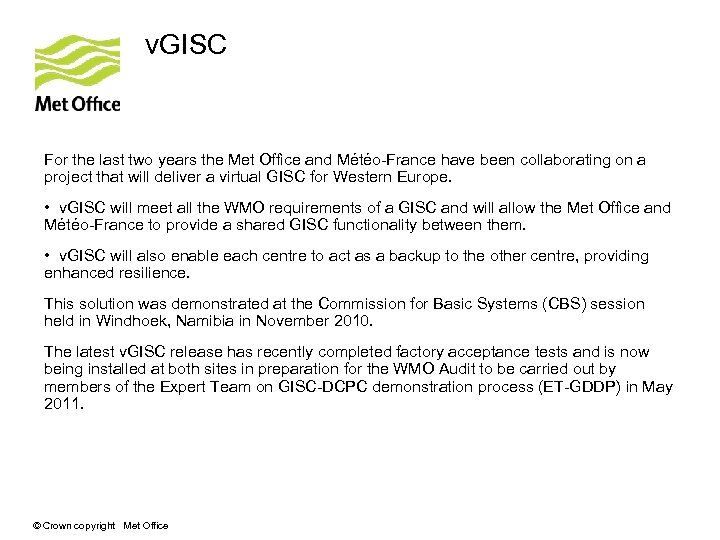 v. GISC For the last two years the Met Office and Météo-France have been