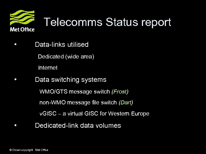 Telecomms Status report • Data-links utilised Dedicated (wide area) Internet • Data switching systems
