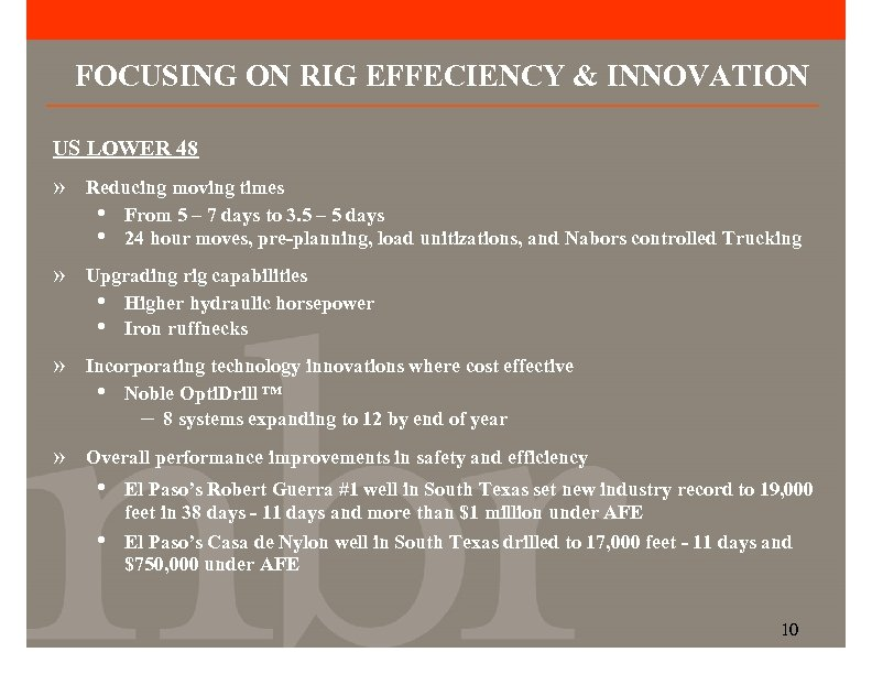 FOCUSING ON RIG EFFECIENCY & INNOVATION US LOWER 48 » Reducing moving times •