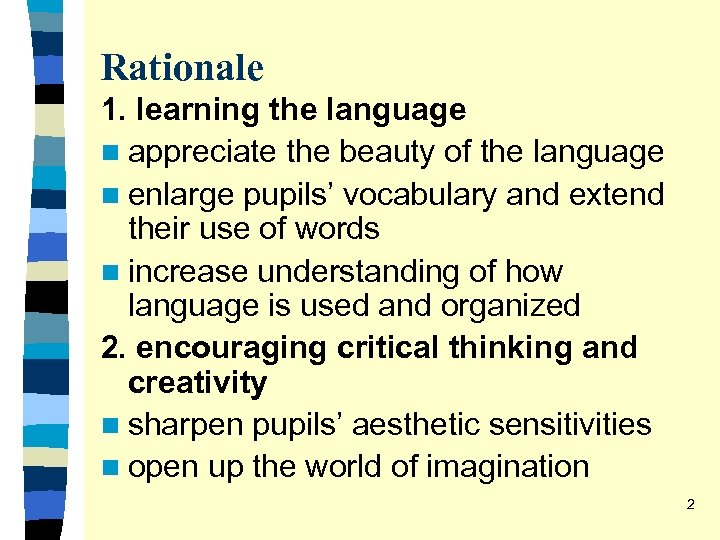 Rationale 1. learning the language n appreciate the beauty of the language n enlarge