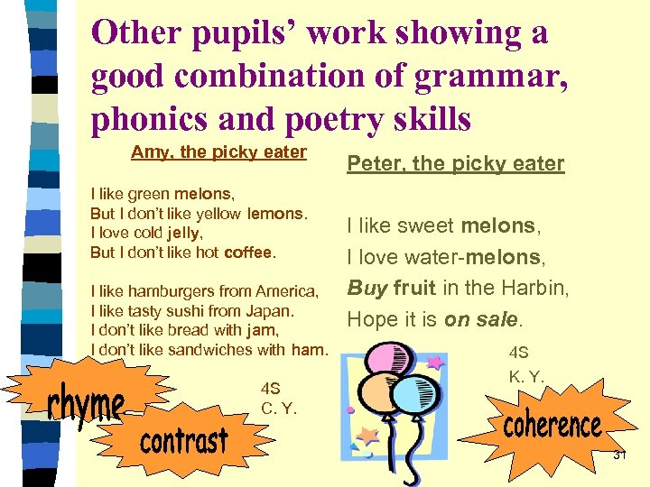 Other pupils' work showing a good combination of grammar, phonics and poetry skills Amy,