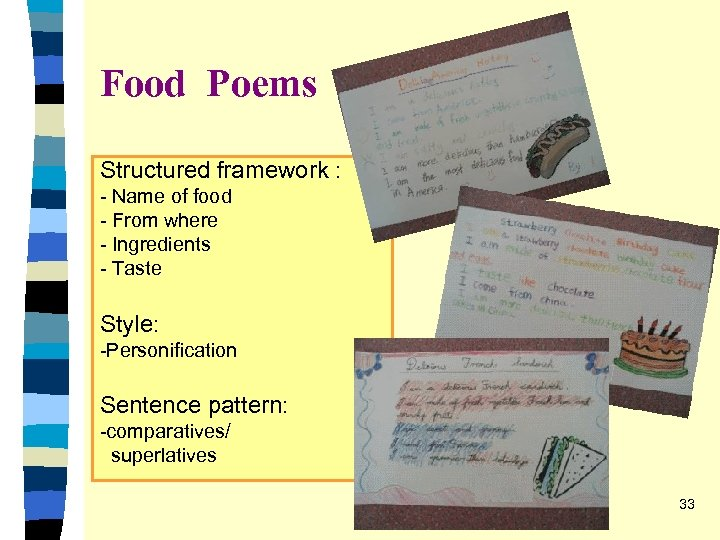 Food Poems Structured framework : - Name of food - From where - Ingredients