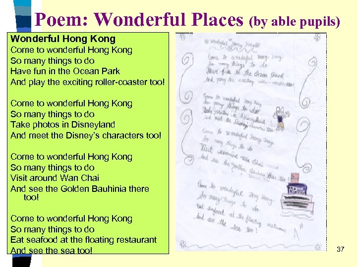 Poem: Wonderful Places (by able pupils) Wonderful Hong Kong Come to wonderful Hong Kong