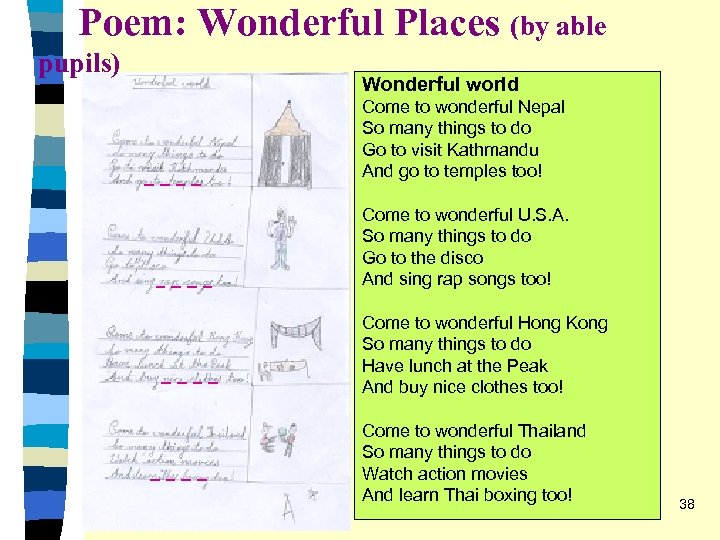 Poem: Wonderful Places (by able pupils) Wonderful world Come to wonderful Nepal So many