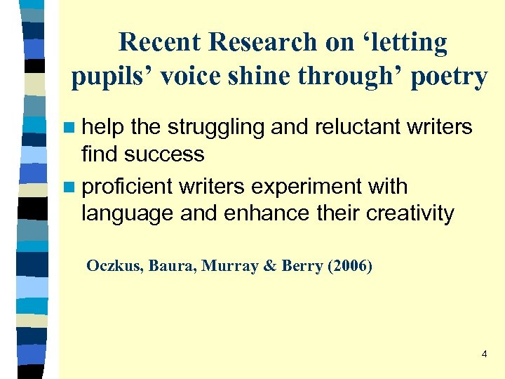 Recent Research on 'letting pupils' voice shine through' poetry n help the struggling and