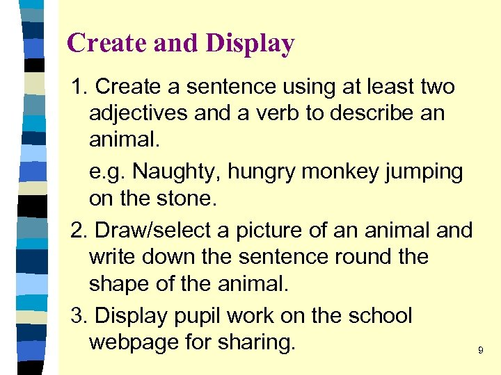 Create and Display 1. Create a sentence using at least two adjectives and a