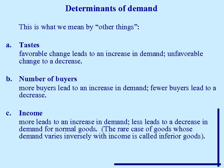 """Determinants of demand This is what we mean by """"other things"""": a. Tastes favorable"""