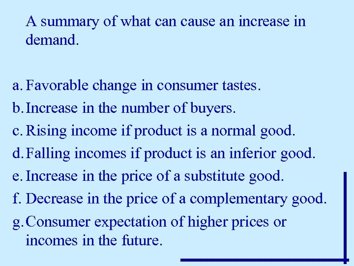 A summary of what can cause an increase in demand. a. Favorable change in