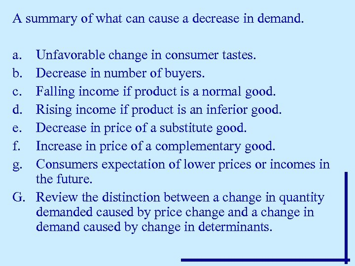 A summary of what can cause a decrease in demand. a. b. c. d.