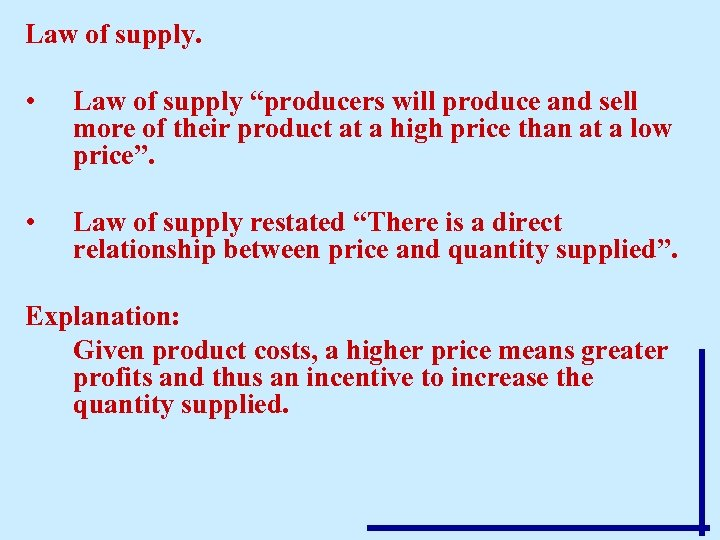 """Law of supply. • Law of supply """"producers will produce and sell more of"""