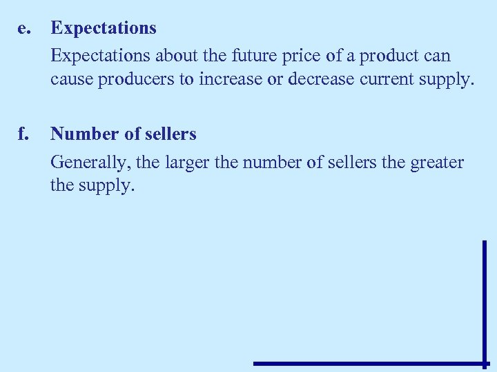 e. Expectations about the future price of a product can cause producers to increase
