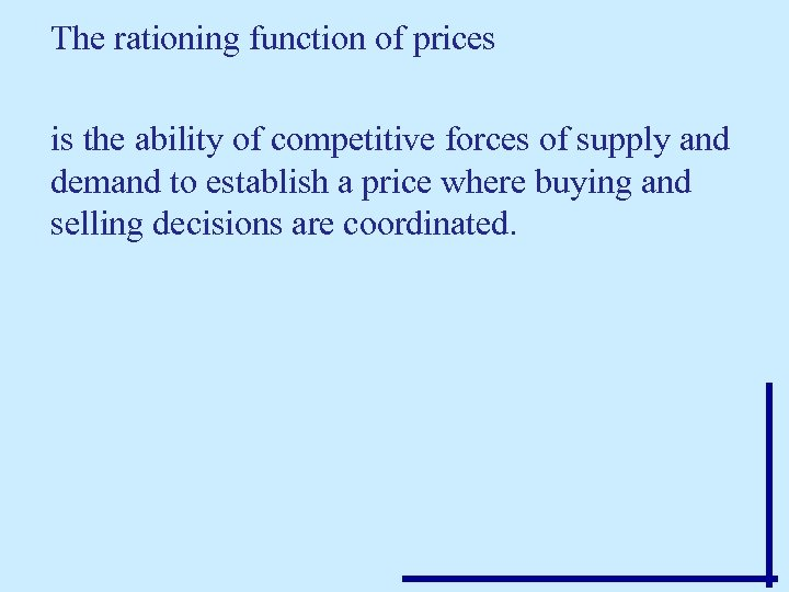 The rationing function of prices is the ability of competitive forces of supply and