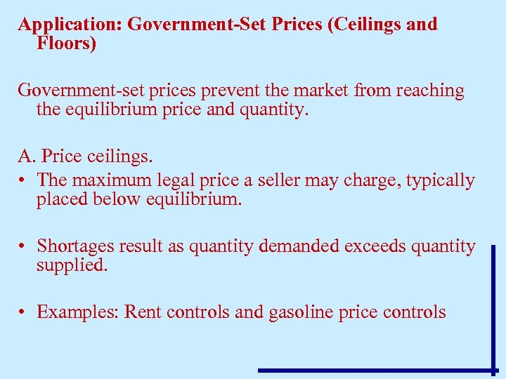 Application: Government-Set Prices (Ceilings and Floors) Government-set prices prevent the market from reaching the