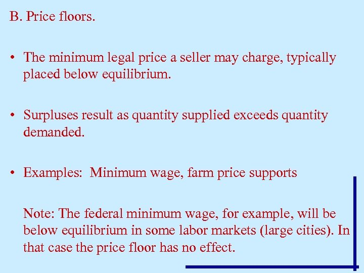 B. Price floors. • The minimum legal price a seller may charge, typically placed