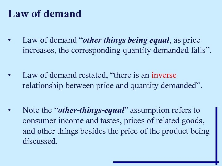 """Law of demand • Law of demand """"other things being equal, as price increases,"""
