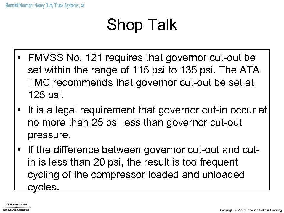Shop Talk • FMVSS No. 121 requires that governor cut-out be set within the