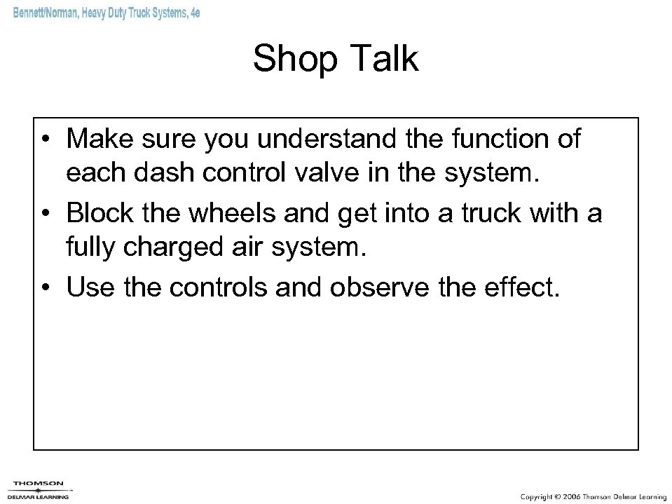 Shop Talk • Make sure you understand the function of each dash control valve