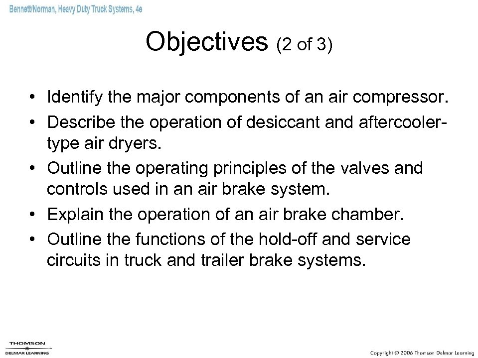Objectives (2 of 3) • Identify the major components of an air compressor. •