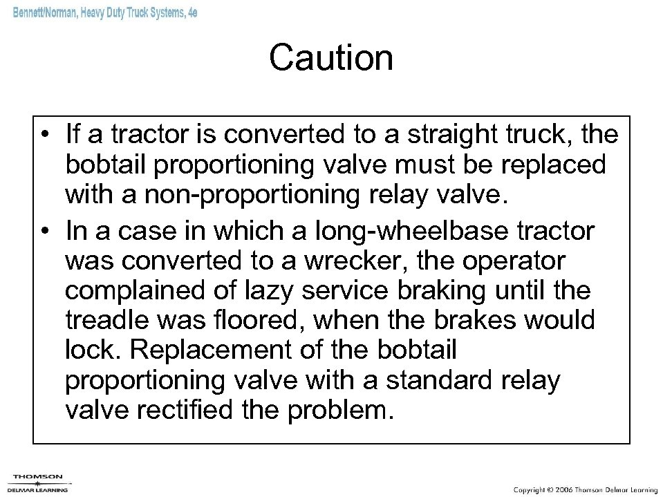 Caution • If a tractor is converted to a straight truck, the bobtail proportioning