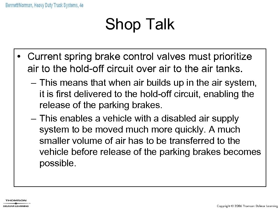 Shop Talk • Current spring brake control valves must prioritize air to the hold-off