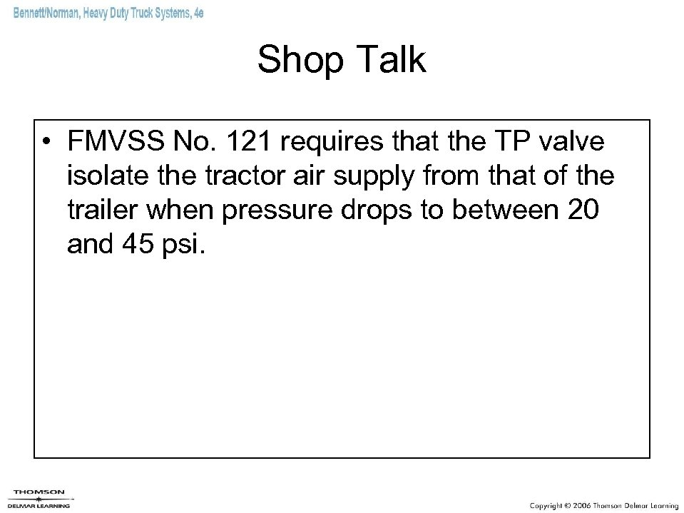 Shop Talk • FMVSS No. 121 requires that the TP valve isolate the tractor