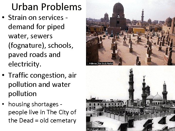 Urban Problems • Strain on services - demand for piped water, sewers (fognature), schools,