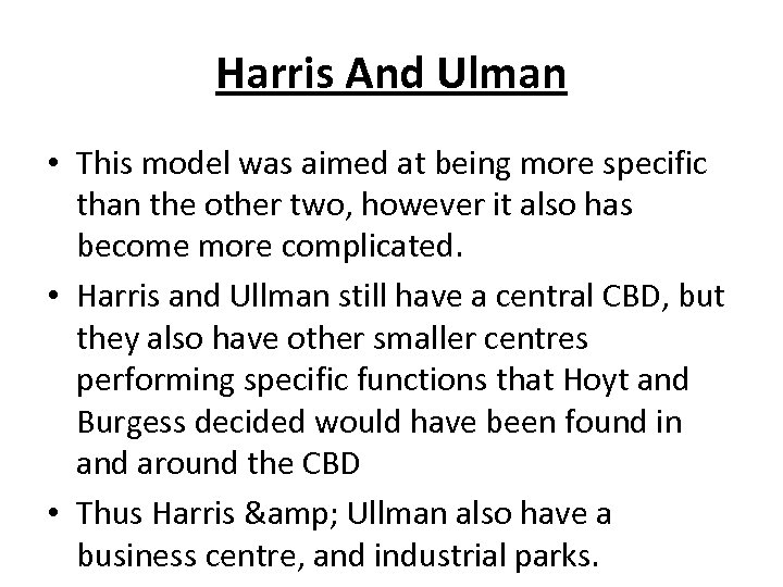 Harris And Ulman • This model was aimed at being more specific than the