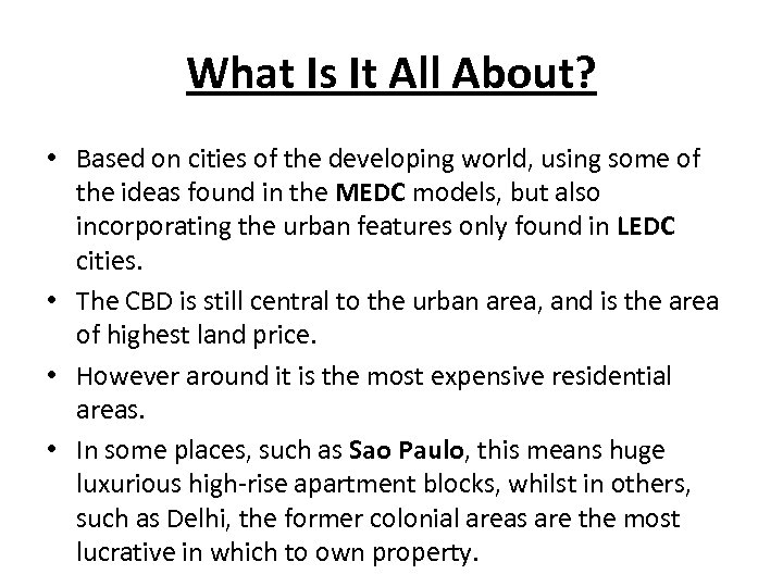 What Is It All About? • Based on cities of the developing world, using