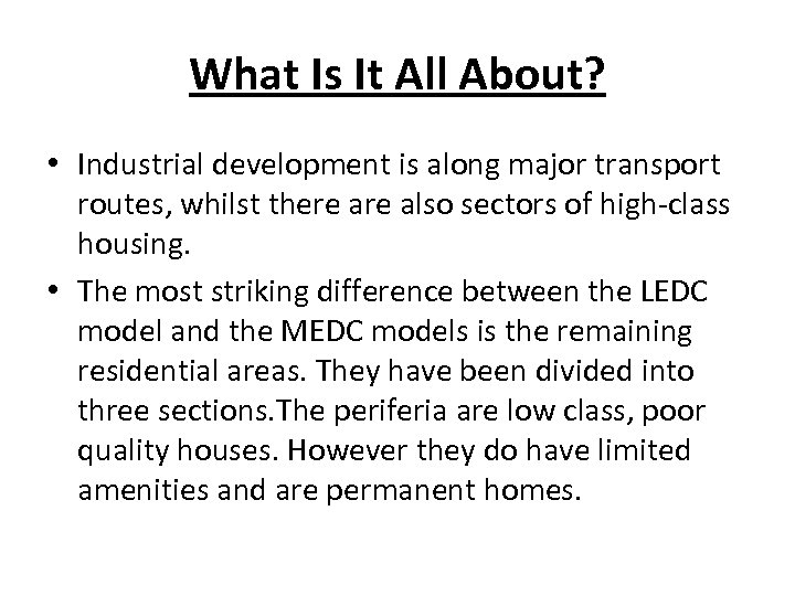 What Is It All About? • Industrial development is along major transport routes, whilst
