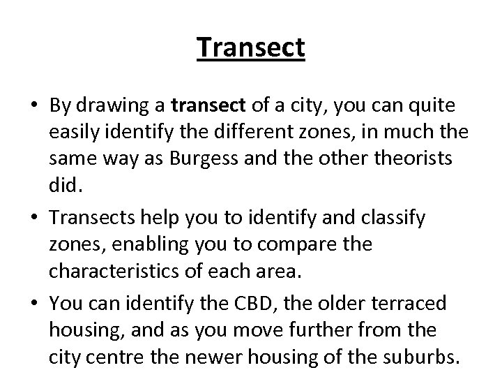 Transect • By drawing a transect of a city, you can quite easily identify