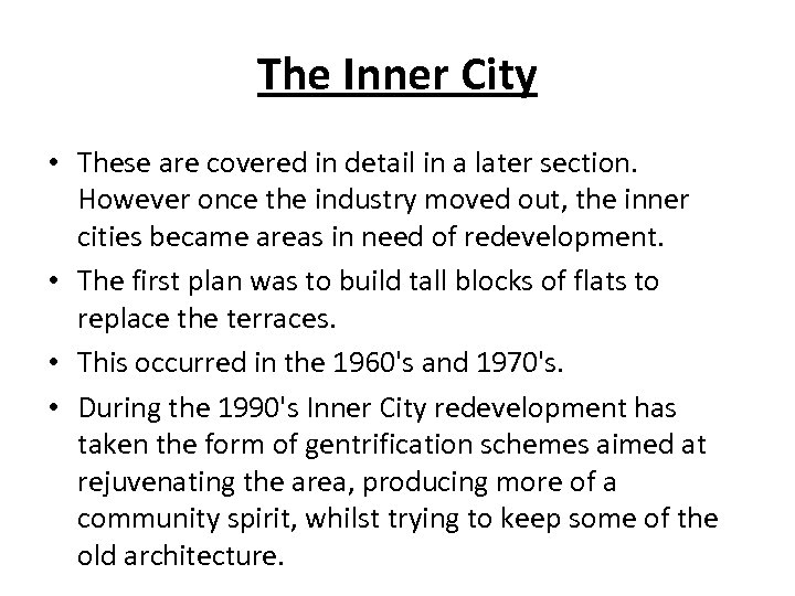 The Inner City • These are covered in detail in a later section. However