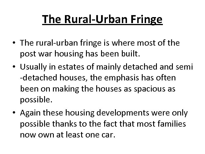 The Rural-Urban Fringe • The rural-urban fringe is where most of the post war