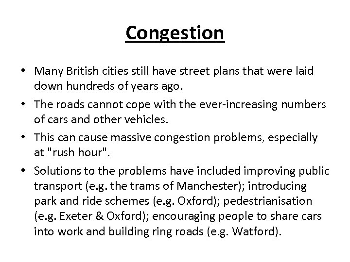 Congestion • Many British cities still have street plans that were laid down hundreds