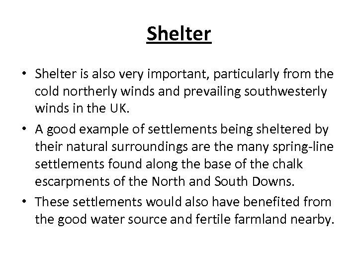 Shelter • Shelter is also very important, particularly from the cold northerly winds and