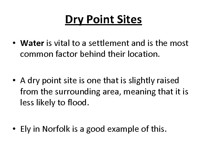 Dry Point Sites • Water is vital to a settlement and is the most