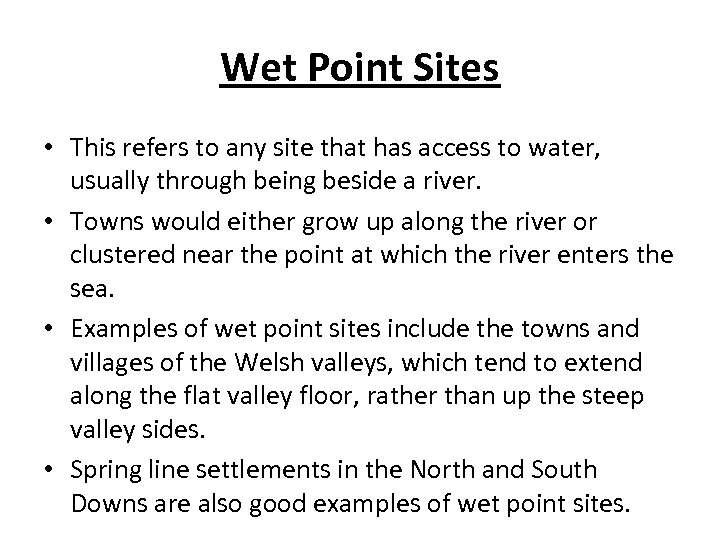 Wet Point Sites • This refers to any site that has access to water,