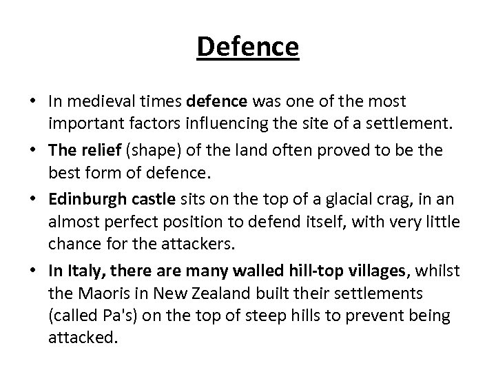 Defence • In medieval times defence was one of the most important factors influencing