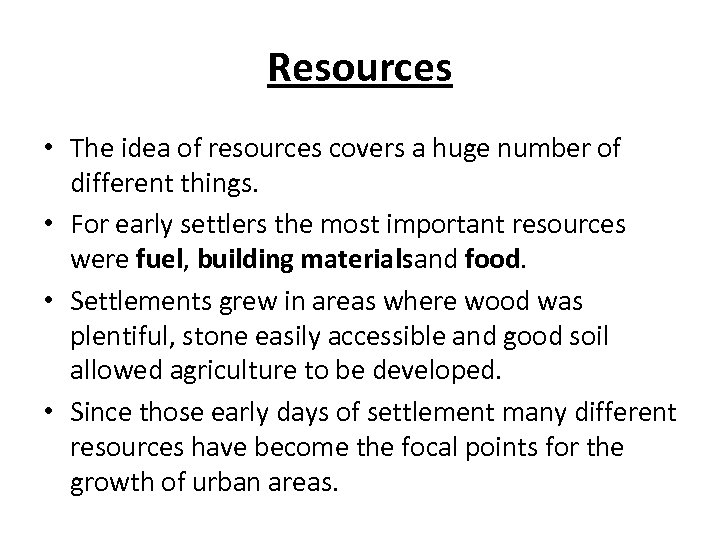 Resources • The idea of resources covers a huge number of different things. •