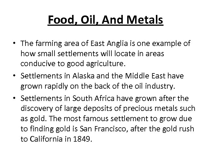 Food, Oil, And Metals • The farming area of East Anglia is one example