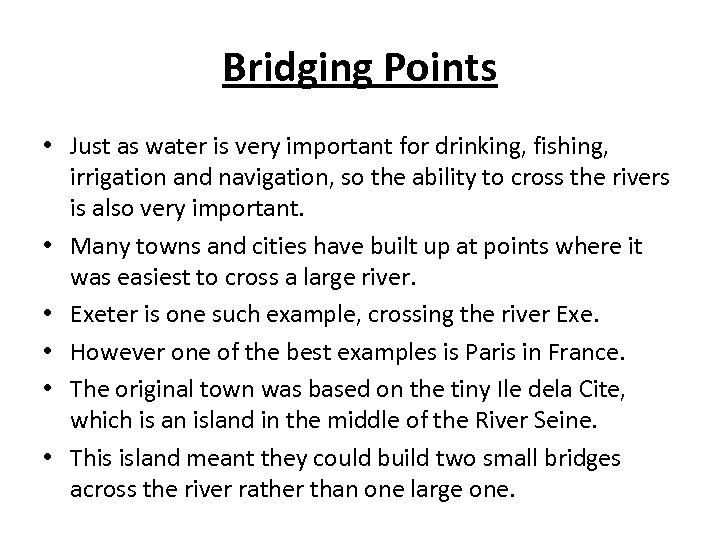 Bridging Points • Just as water is very important for drinking, fishing, irrigation and