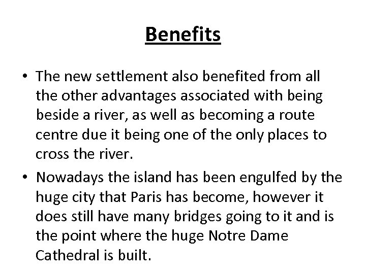 Benefits • The new settlement also benefited from all the other advantages associated with