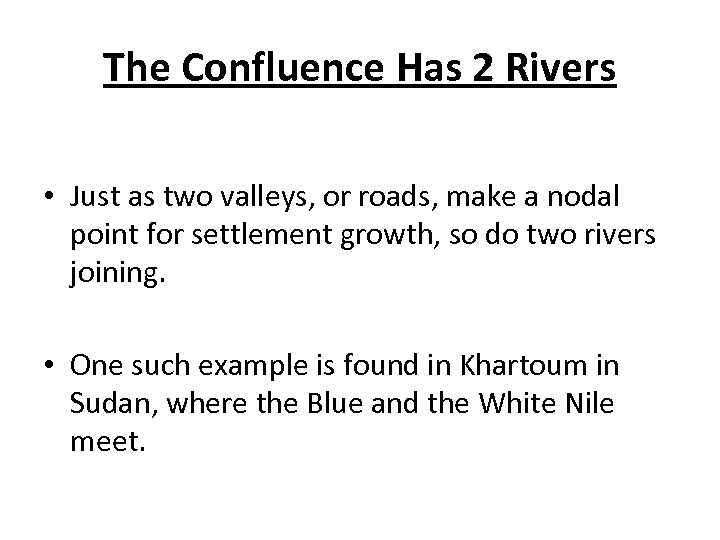The Confluence Has 2 Rivers • Just as two valleys, or roads, make a