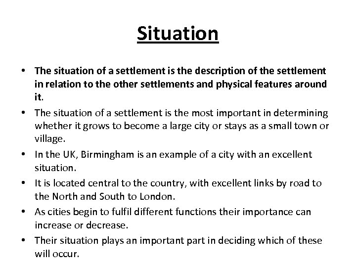 Situation • The situation of a settlement is the description of the settlement in